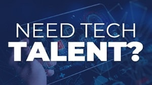 Need Tech Talent